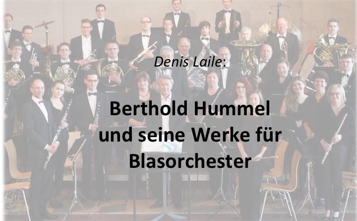 Denis Laile: Berthold Hummel und seine Werke für Blasorchester